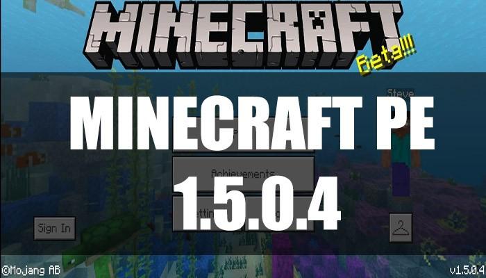 Скачать Minecraft PE 1.5.0.4