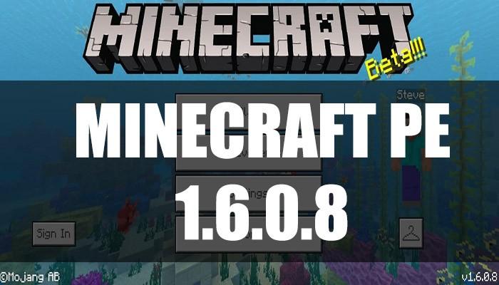 Скачать Minecraft PE 1.6.0.8
