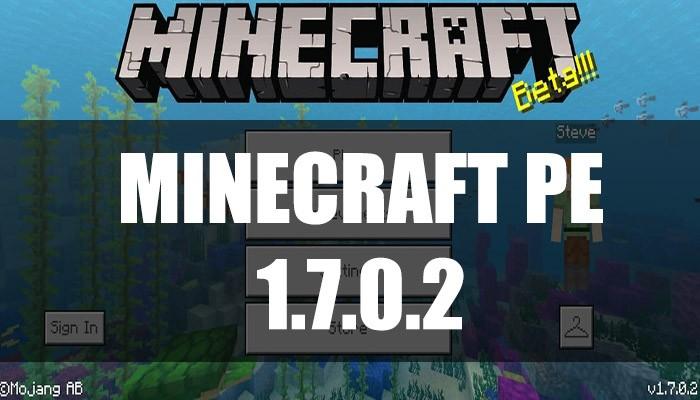 Скачать Minecraft PE 1.7.0.2