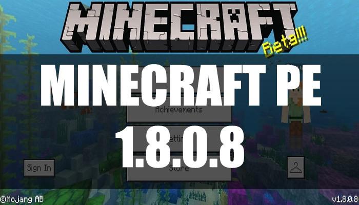 Скачать Minecraft PE 1.8.0.8