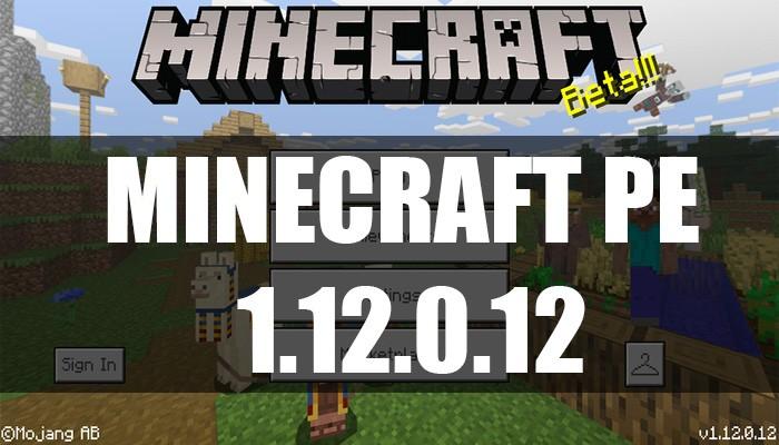 Скачать Minecraft PE 1.12.0.12